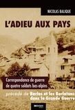 Nicolas Balique - L'adieu aux pays - Correspondance de guerre de quatre soldats bas-alpins.