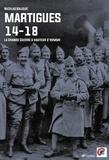 Nicolas Balique - Martigues 1914-1918 - La Grande Guerre à hauteur d'homme.
