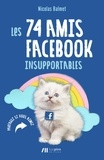 Nicolas Balmet - Les 74 amis Facebook insupportables.