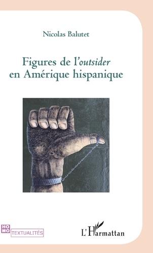 Figures de l'Outsider en Amérique hispanique
