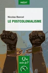 Nicolas Bancel - Le postcolonialisme.