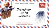 Nicolas Bansaye et Aude Chaumaz - Joachim et la méduse.
