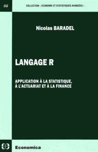 Nicolas Baradel - Langage R - Application à la statistique, à l'actuariat et à la finance.