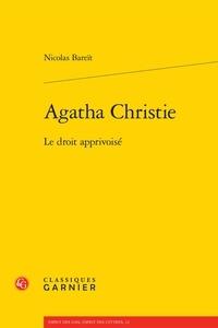 Nicolas Bareït - Agatha Christie - Le droit apprivoisé.