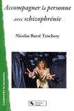 Nicolas Barré - Accompagner la personne avec schizophrénie.