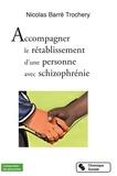 Nicolas Barré Trochery - Accompagner le rétablissement d'une personne avec schizophrénie.
