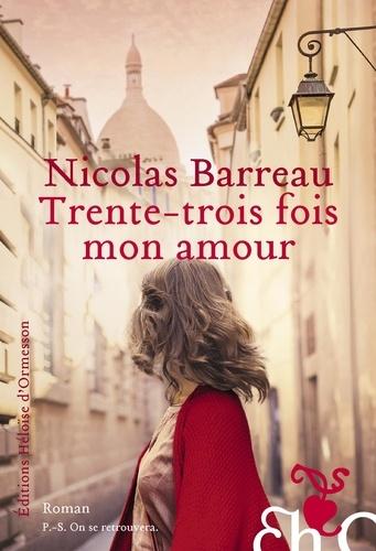 Nicolas Barreau - Trente-trois fois mon amour.