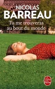 Nicolas Barreau - Tu me trouveras au bout du monde.