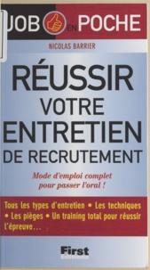 Nicolas Barrier et Marie-Françoise Damesin - Réussir votre entretien de recrutement - Mode d'emploi complet pour passer l'oral !.