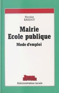 Nicolas Baudot - Mairie, école publique - Mode d'emploi.