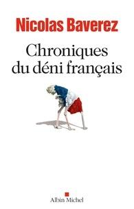Nicolas Baverez - Chroniques du déni français.