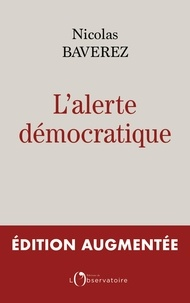 Nicolas Baverez - L'alerte démocratique.
