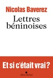 Nicolas Baverez - Lettres béninoises.
