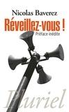 Nicolas Baverez - Réveillez-vous !.