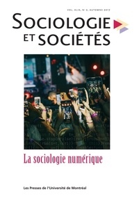 Nicolas Baya-Laffite et Bilel Benbouzid - Sociologie et sociétés  : Sociologie et sociétés. Vol. 49 No. 2, Automne 2017 - La sociologie numérique.
