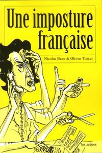 Nicolas Beau et Olivier Toscer - Une imposture française.