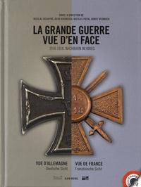 Nicolas Beaupré et Gerd Krumeich - La Grande Guerre vue d'en face - Vue d'Allemagne Vue de France.
