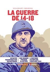 Nicolas Beaupré et Fabien Bedouel - La guerre de 14-18.