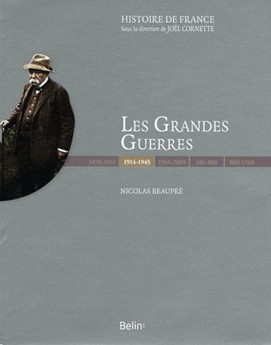 Nicolas Beaupré et Sylvie Aprile - Les Grandes Guerres 1914-1945 - Edition de luxe.