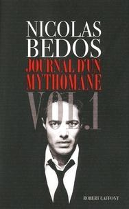 Nicolas Bedos - Journal d'un mythomane - Volume 1.