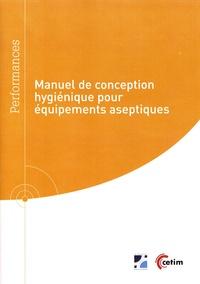 Manuel de conception hygiénique pour équipements aseptiques - Nicolas Bélaubre pdf epub