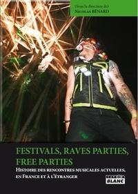 Nicolas Bénard - Festivals, rave parties, free parties - Histoire des rencontres musicales actuelles, en France et à l'étranger.