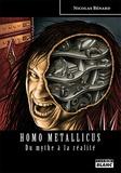 Nicolas Bénard - Homo metallicus.
