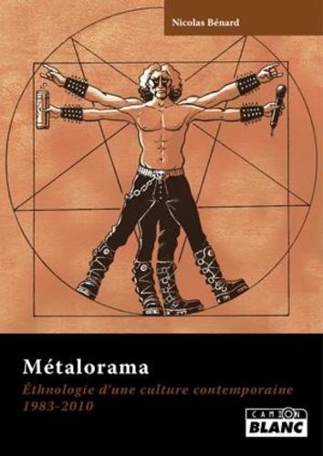 Nicolas Bénard - Métalorama - Ethnologie d'une culture contemporaine, 1983-2010.