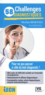 Télécharger l'ebook complet google books 58 Challenges diagnostiques DJVU FB2 MOBI (Litterature Francaise) par Nicolas Benichou 9782818317280