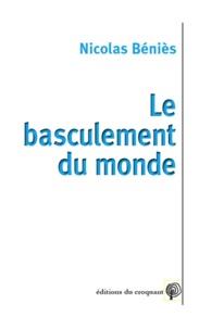 Nicolas Béniès - Le basculement du monde.