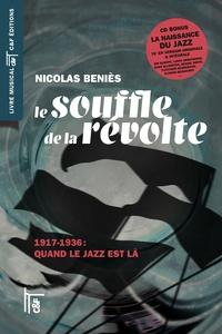 Nicolas Béniès - Le souffle de la révolte - 1917-1936: Quand le jazz est là.