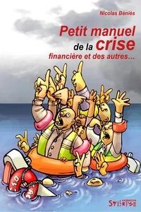 Nicolas Béniès - Petit manuel de la crise financière et des autres....