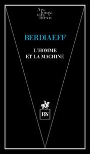 Nicolas Berdiaeff - L'homme et la machine.