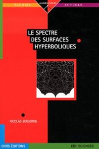 Nicolas Bergeron - Le spectre des surfaces hyperboliques.