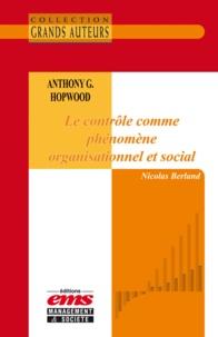 Nicolas Berland - Anthony G. Hopwood - Le contrôle comme phénomène organisationnel et social.