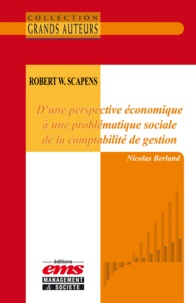 Nicolas Berland - Robert W. Scapens - D'une perspective économique à une problématique sociale de la comptabilité de gestion.