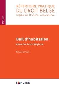 Nicolas Bernard - Bail d'habitation dans les trois Régions.