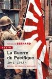 Nicolas Bernard - La guerre du Pacifique - Tome 1, 1941-1943.
