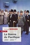 Nicolas Bernard - La guerre du Pacifique - Tome 2, 1943-1945.