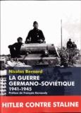 Nicolas Bernard - La guerre germano-soviétique.