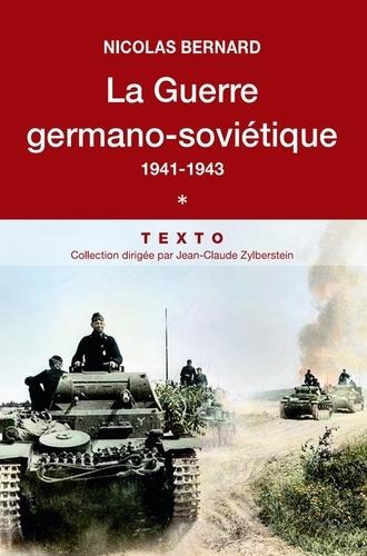 La Guerre germano-soviétique. Tome 1, 1941-1943