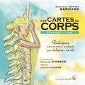 Nicolas Bernard et Anne-Ena Bernard - Les cartes du corps - Dialogues avec sa nature profonde pour éclairer sa vie (avec 49 cartes).