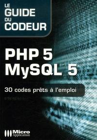 Nicolas Bertelle et Damien Desrousseaux - PHP 5 MySQL 5 - Code prêt à l'emploi.