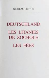 Nicolas Bertho - Deutschland. Les litanies de Zochole. Les fées.