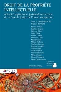 Nicolas Berthold - Droit de la propriété intellectuelle - Actualité législative et jurisprudence récente de la Cour de justice de l'Union européenne.