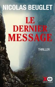 Nicolas Beuglet - Le dernier message.