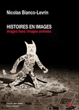 Nicolas Bianco-Levrin - Histoires en images - Images fixes / images animées.