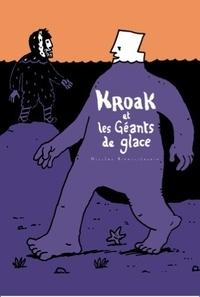 Nicolas Bianco-Levrin - Kroak  : Kroak et les géants de glace.