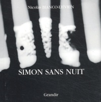 Nicolas Bianco-Levrin - Simon sans nuit.