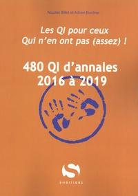 Nicolas Billet et Adrien Bordner - 480 QI d'annales 2016 à 2019 - Les QI pour ceux qui n'en ont pas (assez) !.